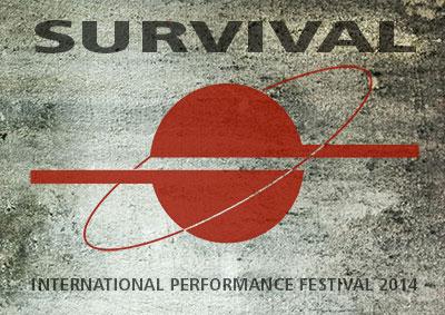 SURVIVAL - INTERNATIONAL PERFORMANCE FESTIVAL 2014