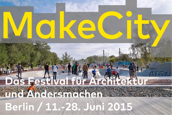 MAKE CITY – ein Festival für Architektur und Andersmachen Urbane Ressourcen Neu Aufgelegt