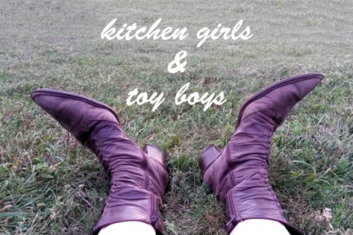 kitchen girls & toy boys til march 8, 2015